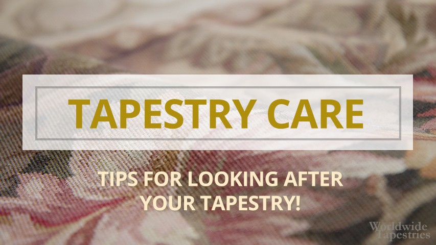 how to care for a tapestry
